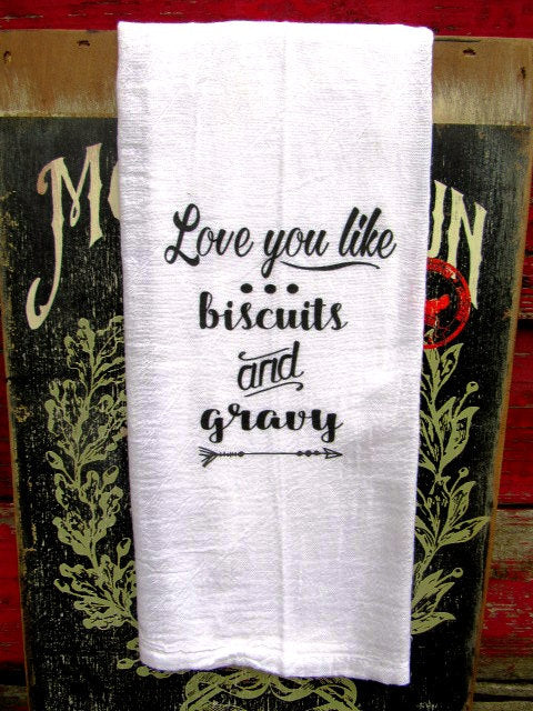 FS150 Love you like biscuits and gravy TEA TOWEL