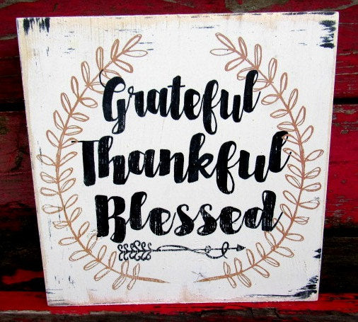 #1613 Grateful Thankful Blessed sign 11x11""