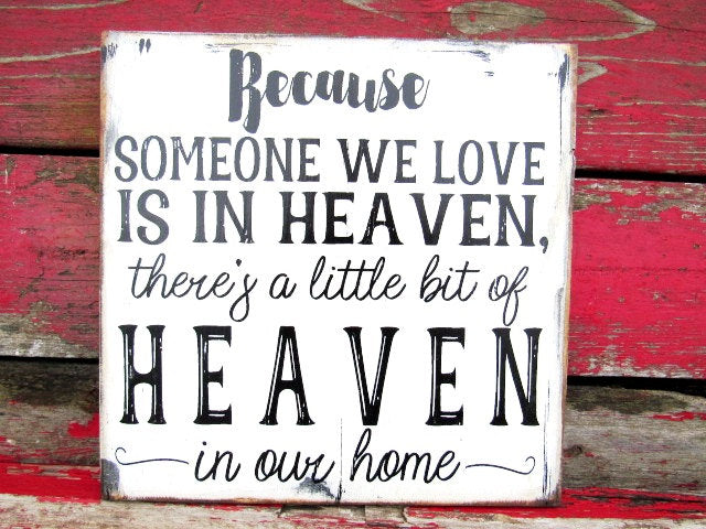 #1627 Because someone we love is in heaven wood sign 11x11