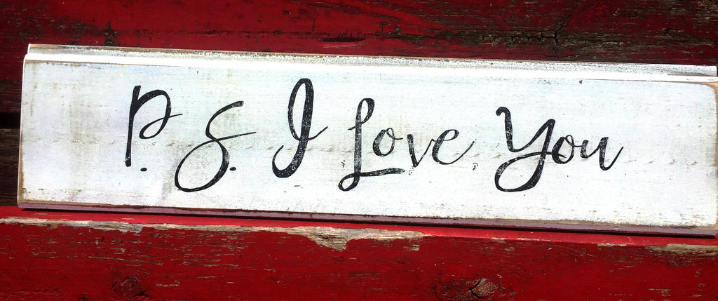 #762 P.S. I love you wood sign farmhouse decor 6x22""