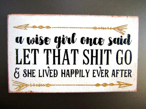 2568 A wise girl once said let that shit go she lived happily ever after MAGNET