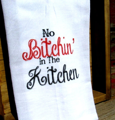 FS170 No bitchin' in the kitchen TEA TOWEL
