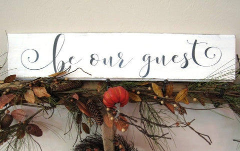 "#2309 Be Our Guest sign 8x28"" shiplap"