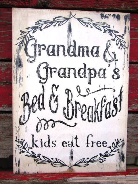 "#166b Grandma and Grandpas bed and breakfast kids eat free  11x7""sign"