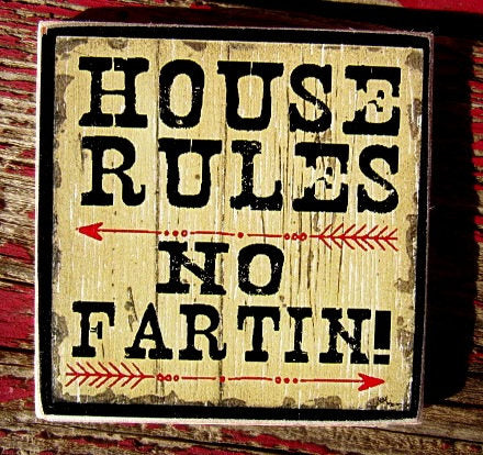 #2592 HOUSE RULES NO FARTIN MAGNET WOOD  4x4""