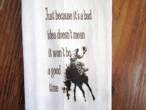 #FS181 Just because it's a bad idea TEA TOWEL Vintage RODEO cowboy