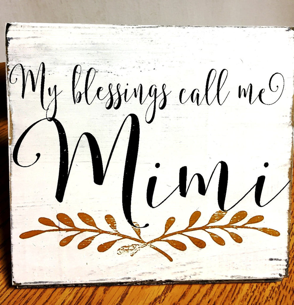 2604 My blessings call me Mimi custom available