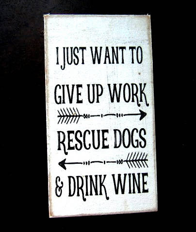 #2573 I just want to give up work rescue dogs ...MAGNET 3X4