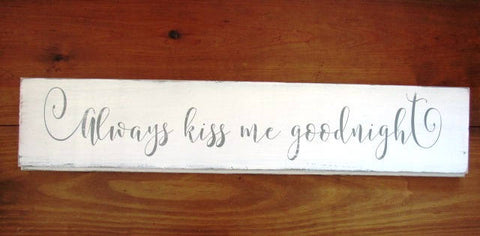 "#2308 Always kiss me goodnight wood sign 8x36""shiplap"