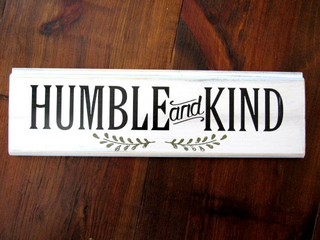 "2818 Humble and kind 6x17"" wood sign box car wood"