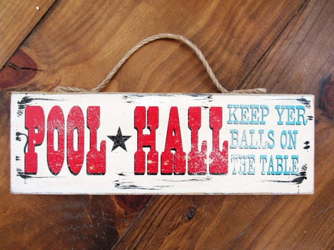 #316 Pool Hall keep your balls on the table  western sign 6x17""
