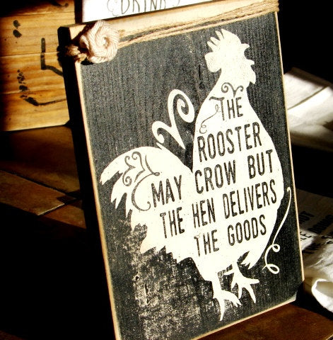 1850 The rooster may crow sign 7x9x1""