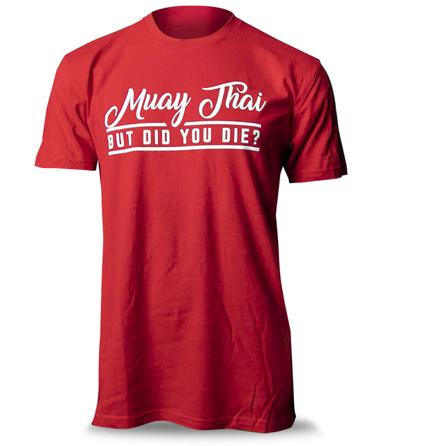 Muay Thai But Did You Die T-Shirt - Red