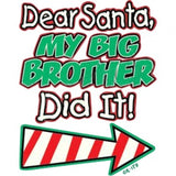 Dear Santa THEY DID IT - TSHIRT
