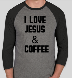 I LOVE JESUS AND COFFEE Unisex Raglan T Shirt