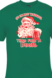 IT'S THE MOST WONDERFUL TIME FOR BEER - SANTA SHIRT