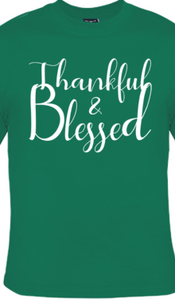 THANKFUL AND BLESSED - TSHIRT