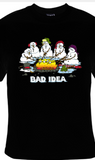 BAD IDEA - TSHIRT