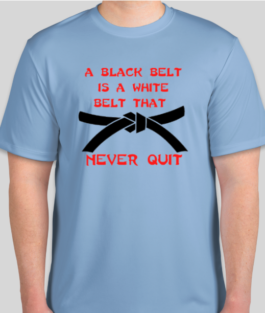 Black Belt - Never Quit T Shirt