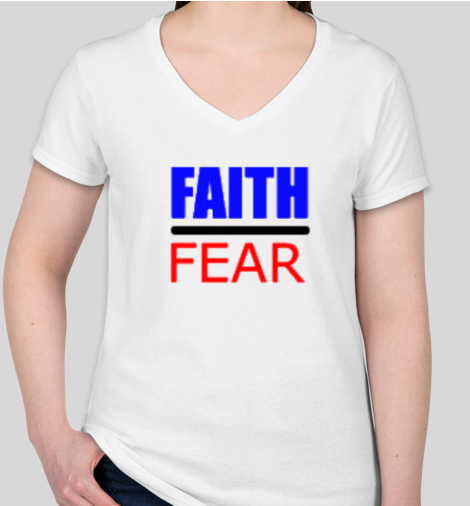 FAITH OVER FEAR Ladies T Shirt