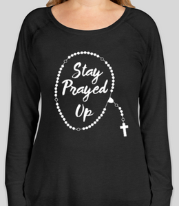 Stay Prayed Up - Long Sleeve Ladies T Shirt