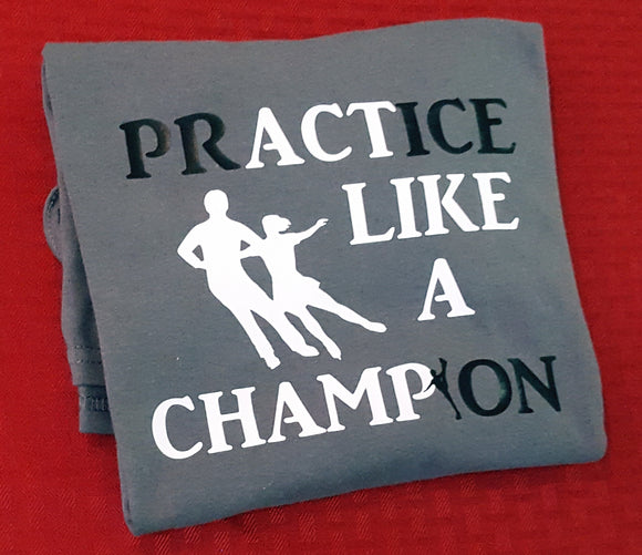 prACTice LIKE A CHAMPion Couples Ice Dancing T Shirt