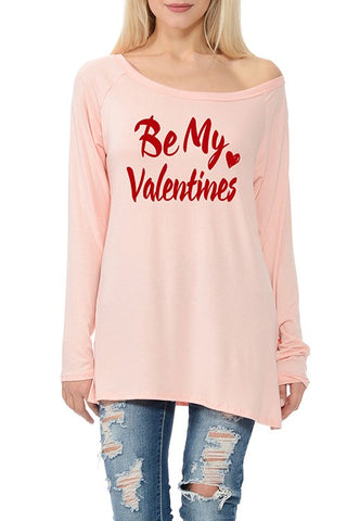 BE MY VALENTINE Long Sleeve