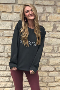 Comfort Colors BE FEARLESS Sweatshirt