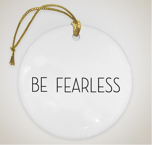 BE FEARLESS Christmas Ornament