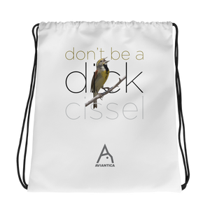 Don't Be a Dickcissel Drawstring Bag