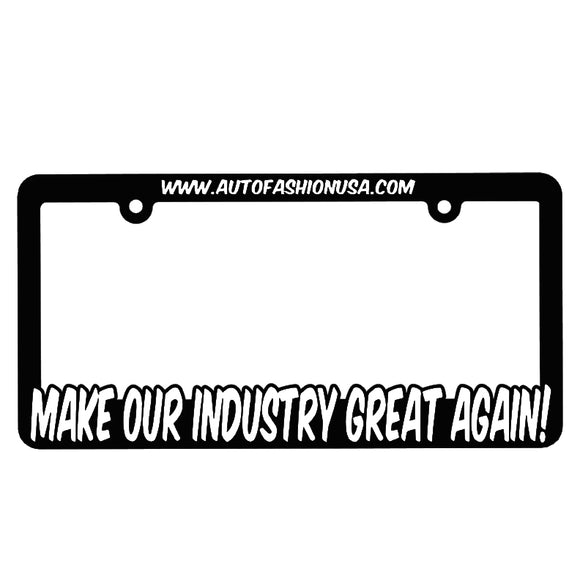 AF MAKE OUR INDUSTRY GREAT AGAIN! PLATE FRAME