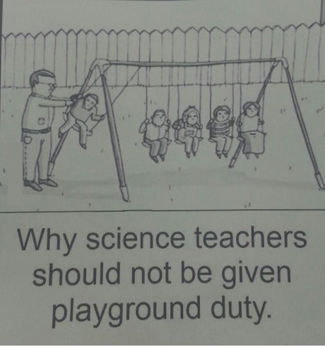 Funny teacher meme showing a science teacher at recess doing a physics experiment with students on a swingset
