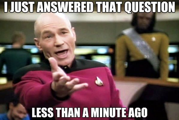 Teacher humor meme with Star Trek's Captain Jean-Luc Picard agitated that he just answered the question a minute ago and the students aren't paying attention