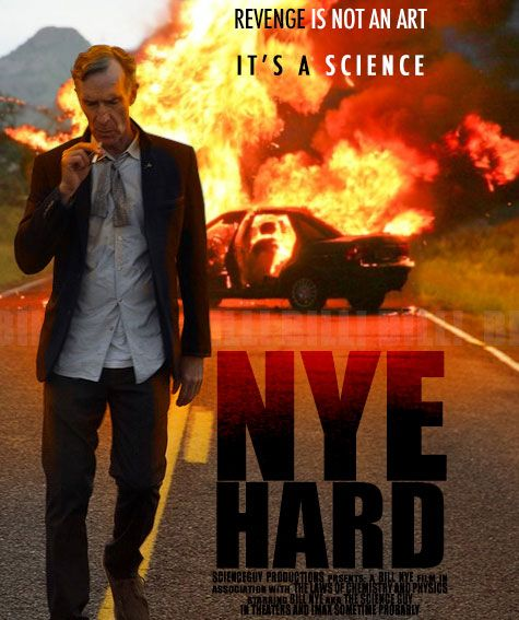 funny bill nye image - nye hard action movie poster