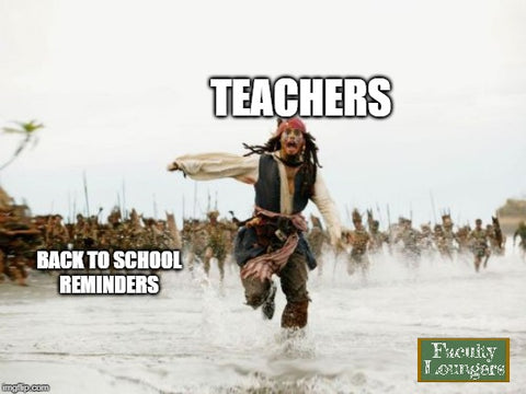 Back to school teacher meme - running from back to school reminders