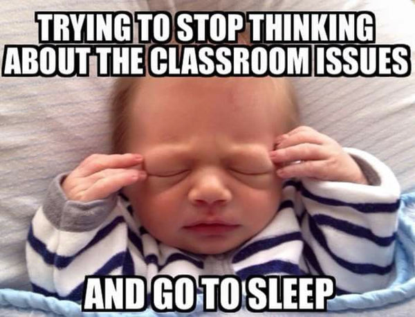 Teacher Meme -baby trying to sleep but too much anxiety of classroom issues