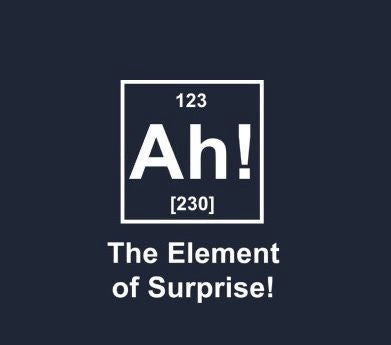 funny element of surprise periodic table meme
