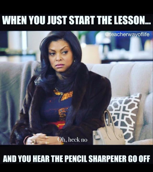 Teacher meme about starting to teach a lesson and being distracted by a pencil sharpener