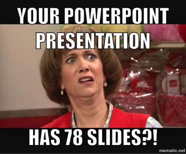 Funny teacher meme nervous about a student having a 78 slide powerpoint presentation regretting the assignment
