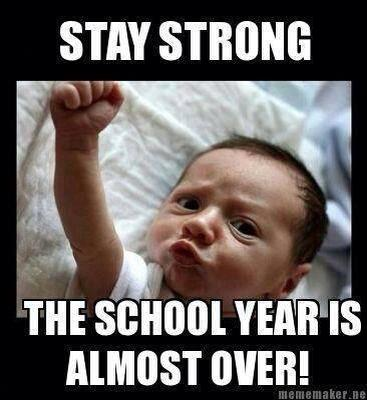 Funny teacher meme with a baby telling teachers to stay strong, the school year is almost over