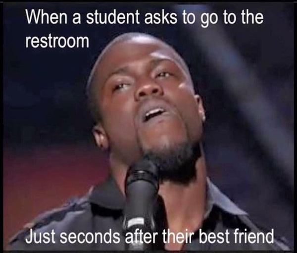 Kevin Hart teacher meme when a student asks to go to the restroom just seconds after their best friend