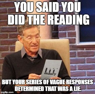 teacher meme of the day maury povich determined a lie faculty