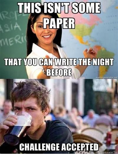 Funny teacher meme illustrating how so many students like to procrastinate and wait until the night before to write a paper
