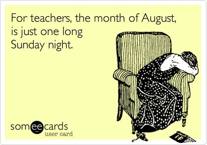teachers during august meme for summer break