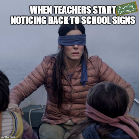 teachers avoiding back to school signs meme