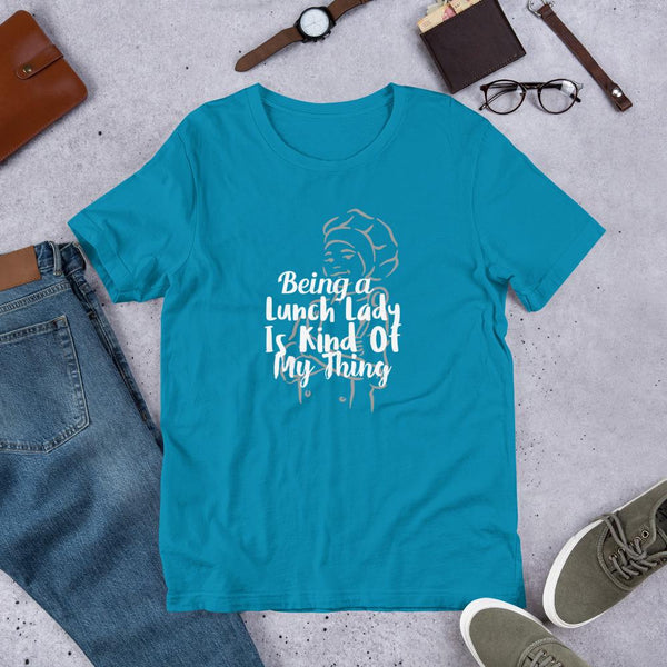 Being a Lunch Lady Is Kind of My Thing Shirt-Faculty Loungers