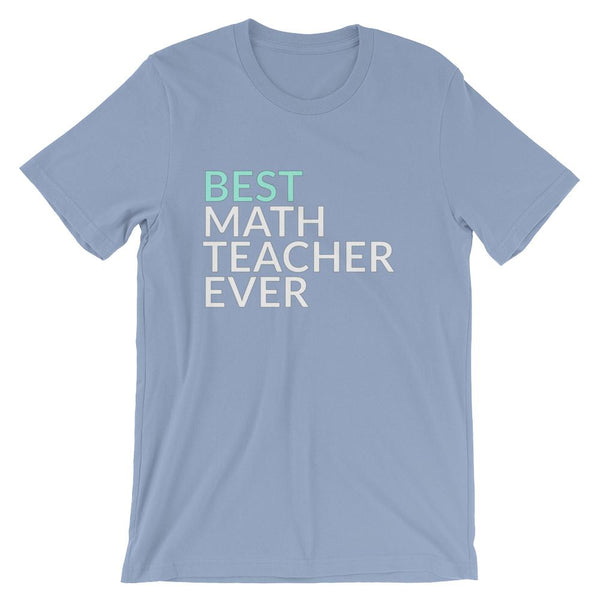 Best Math Teacher Ever Tee Shirt, Short-Sleeve Unisex T-Shirt-Faculty Loungers