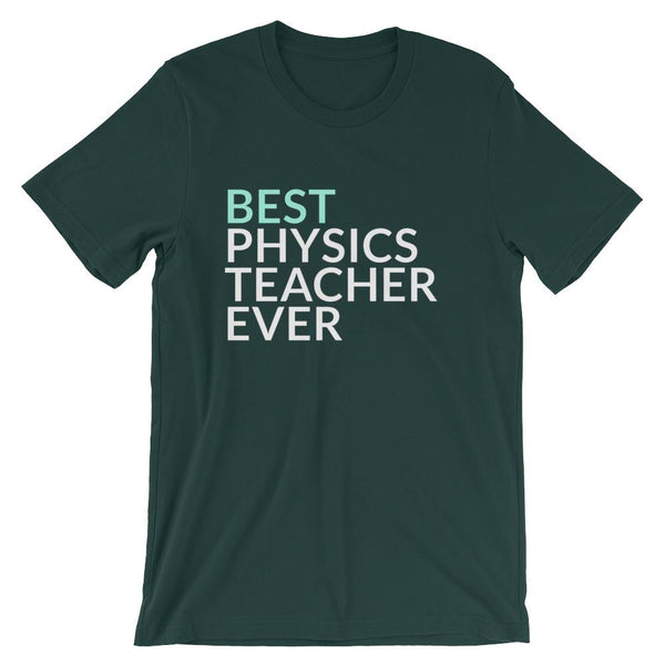 Best Physics Teacher Ever T-Shirt
