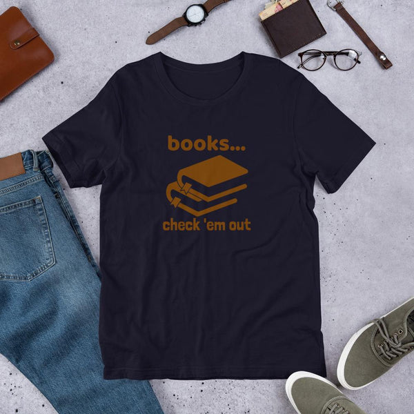 Books...Check 'em Out Librarian Shirt-Faculty Loungers