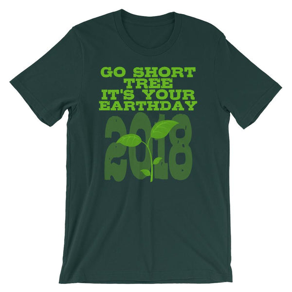 Earth Day 2018 T-shirt - Go Short Tree-Faculty Loungers